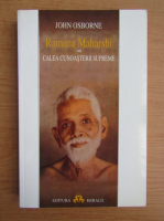 Anticariat: John Osborne - Ramana Maharshi sau calea cunoasterii supreme