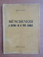 Mihail Gus - Munchenezii si uneltirile lor in timpul razboiului (1931)