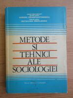 Anticariat: Miron Constantinescu - Metode si tehnici ale sociologiei
