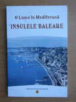 O lume Mediterana. Insulele Baleare