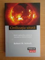 Robert M. Schoch - Civilizatia unitara