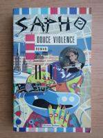 Anticariat: Sapho - Douce violence