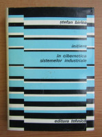 Anticariat: Stefan Birlea - Initiere in cibernetica sistemelor industriale