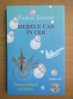 Anticariat: Vadim Zeland - Merele cad in cer