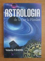 Valeriu Panoiu - Astrologia de la cer la pamant
