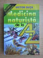 Victor Duta - Medicina naturista de la A-Z