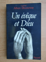 Anticariat: Albert Decourtray - Un eveque et Dieu