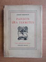 Anticariat: Andre Demaison - Pardon des termites (1939)