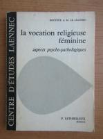 Anticariat: Anne Marie Le Leannec - La vocation religieuse feminine