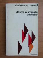 Anticariat: Cardinal Walter Kasper - Dogme et evangile