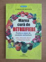 Anticariat: Caroline Benson - Marea cura de detoxifiere