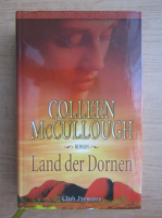 Anticariat: Colleen McCullough - Land der Dornen