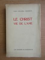 Anticariat: Columba Marmion - Le Christ vie de l'ame (1946)