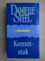 Anticariat: Danielle Steel - Kereszt-utak
