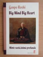 Anticariat: Dennis Genpo Merzel - Big mind, big heart. Minte vasta, inima profunda. Gasirea propiriei cai