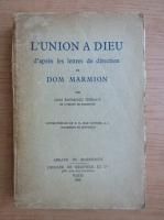 Anticariat: Dom Raymond Thibaut - L'union a dieu d'apres les lettres de direction de Dom Marmion (1934)