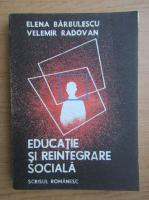 Anticariat: Elena Barbulescu - Educatie si reintegrare sociala