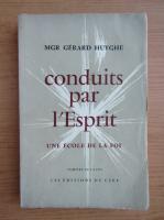 Gerard Huyghe - Conduits par l'esprit