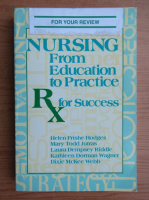 Anticariat: Helen Frishe Hodges - Nursing from education to practice