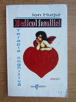 Anticariat: Ion Hurjui - Medicul familiei (volumul 1)