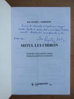 Ion Negret-Dobridor - Mitul lui Chiron (cu autograful autorului)