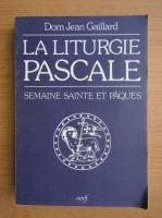 Jean Michel Gaillard - La liturgie pascale