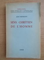 Jean Mouroux - Sens chretien de l'homme (1945)