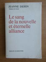 Anticariat: Jeanne Dehin - Le sang de la nouvelle et eternelle alliance