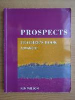 Anticariat: Ken Wilson - Prospects. Teacher's book. Advanced