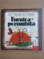 Anticariat: Lev Nikolaevic Tolstoj - Furnica si porumbita