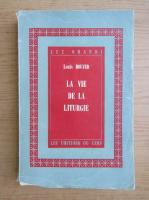 Anticariat: Louis Bouyer - La vie de la Liturgie