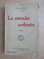 Anticariat: Marcel Prevost - La retraite ardente (1927)