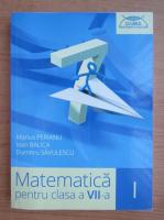 Marius Perianu, Ioan Balica - Matematica pentru clasa a VII-a (volumul 1, 2015)