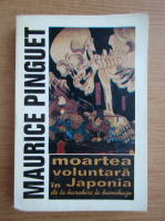 Maurice Pinguet - Moartea voluntara in Japonia