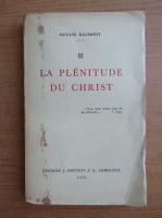 Anticariat: Octave Daumont - La plenituse du Christ (volumul 3, 1953)