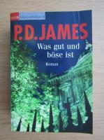 Anticariat: P. D. James - Was gut und bose ist