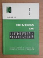 Revista de horticultura si viticultura,anul XIX, nr. 12, decembrie 1970
