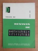 Revista de horticultura si viticultura,anul XVI, nr. 1, ianuarie 1967