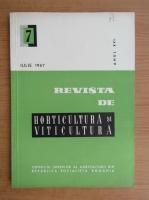 Revista de horticultura si viticultura,anul XVI, nr. 7, iulie 1967