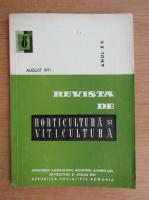 Revista de horticultura si viticultura,anul XX, nr. 8, august 1971