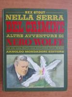 Anticariat: Rex Stout - Nella serra del crimine. Altre avventure di Nero Wolfe
