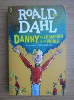 Roald Dahl - Danny. The champion of the world