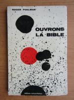 Anticariat: Roger Poelman - Ouvrons la Bible