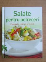 Anticariat: Salate pentru petreceri. Proaspete, colorate si variate