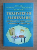 Anticariat: Traian Enache - Toxiinfectii alimentare prin alimente de origine animala contaminate cu Shigella spp