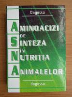 Anticariat: Ursula Lucia Bologa - Aminoacizi de sinteza in nutritia animalelor