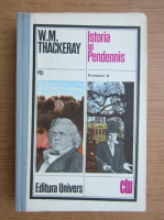 Anticariat: William Makepeace Thackeray - Istoria lui Pendennis (volumul 2)