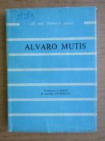 Anticariat: Alvaro Mutis - Poemele lui Maqroll el Gaviero