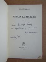 Anticariat: Ana Muresanu - Amiaza la margini (cu autograful si dedicatia autoarei pentru Balogh Jozsef)