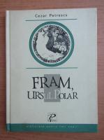 Anticariat: Cezar Petrescu - Fram, ursul polar